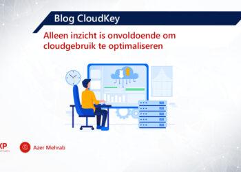 Azer Blog - CloudKey - alleen inzicht is onvoldoende om cloudgebruik te optimaliseren